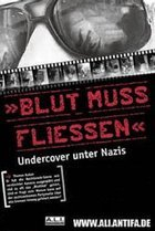 """""""Blood must flow"""" - Undercover among Nazis"""
