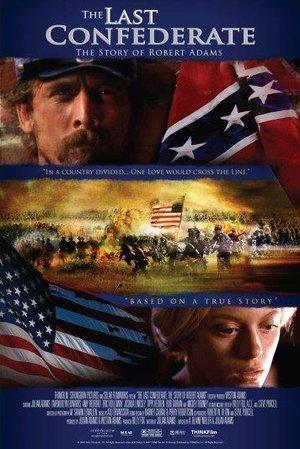 Last Confederate: The Story of Robert Adams